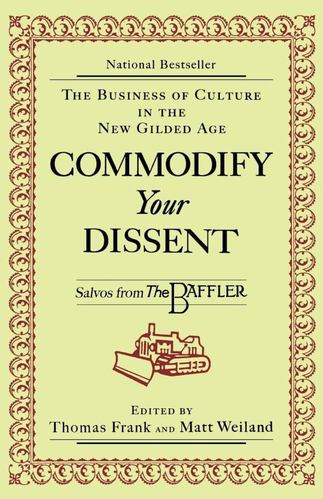 Commodify Your Dissent
